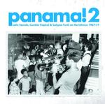 VARIOUS ARTISTS - PANAMA! VOLUME 2 - LATIN SOUNDS, CUMBIA TROPICAL & CALYPSO FUNK ON THE ISTHMUS 1967-77.