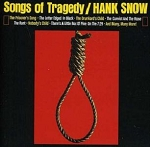 HANK SNOW - SONGS OF TRAGEDY / WHEN TRAGEDY STRUCK