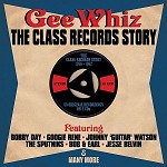 VARIOUS ARTISTS - GEE WHIZ: THE CLASS RECORDS STORY 1956-1962