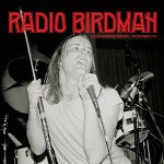 RADIO BIRDMAN - LIVE AT PADDINGTON TOWN HALL DEC 12TH 1977