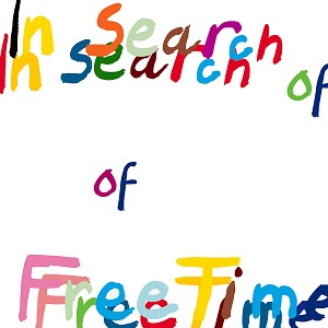 FREE TIME - IN SEARCH OF FREE TIME