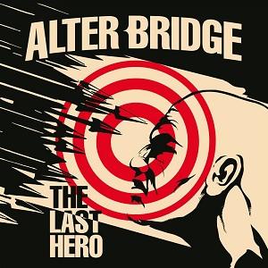 ALTER BRIDGE - THE LAST HERO: DELUXE EDITION (BONUS TRACK)