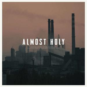 ROSS, ATTICUS / ROSS, LEOPOLD / KRLIC, BOBBY - ALMOST HOLY: ORIGINAL SOUNDTRACK