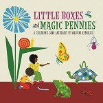 MALVINA REYNOLDS - LITTLE BOXES & MAGIC PENNIES: A CHILDREN'S SONG