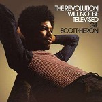 GIL SCOTT-HERON - REVOLUTION WILL NOT BE..