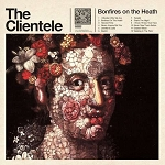 THE CLIENTELE - BONFIRES ON THE HEATH (LP / 2017 REPRESS)