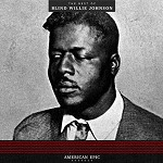 BLIND WILLIE JOHNSON - AMERICAN EPIC: THE BEST OF BLIND WILLIE JOHNSON (VINYL)