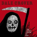 DALE CROVER - THE FICKLE FINGER OF FATE (LIMITED WHITE VINYL)