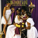 BIG DADDY KANE - LONG LIVE THE KANE -HQ-