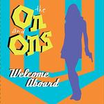 THE ON AND ONS - WELCOME ABOARD