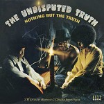 UNDISPUTED TRUTH - NOTHING BUT THE TRUTH.. 3 MOTOWN ALBUMS ON 2 CDS PLUS BONUS TRACKS