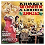 VARIOUS ARISTS - WHISKEY, WOMEN & LOADED..