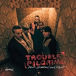 TROUBLE PILGRIMS - DARK SHADOWS & RUST