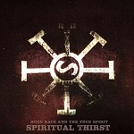 HUGO RACE & THE TRUE SPIRIT - SPIRITUAL THIRST