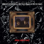 NIKKI SUDDEN & ROWLAND S HOWAR - JOHNNY SMILED SLOWLY