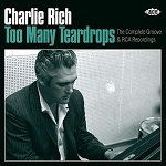 CHARLIE RICH - TOO MANY TEARDROPS: THE COMPLE