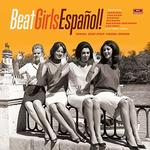 VARIOUS - BEAT GIRLS ESPA OL! 1960S SHE-POP FROM SPAIN