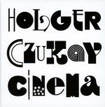 HOLGER CZUKAY - CINEMA -LTD-