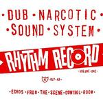 DUB NARCOTIC SOUND SYSTEM - RHYTHM RECORD VOL 1
