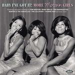 VARIOUS - BABY I'VE GOT IT - MORE MOTOWN