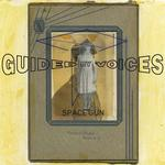 GUIDED BY VOICES - SPACE GUN (LP)