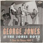 GEORGE & THE JONES BOYS JONES - LIVE IN TEXAS 1965