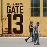 DEL THE FUNKY HOMOSAPIEN & AMP - GATE 13