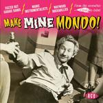 VARIOUS - MAKE MINE MONDO!