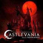SOUNDTRACK, TREVOR MORRIS - CASTLEVANIA: MUSIC FROM THE NETFLIX ORIGINAL SERIES