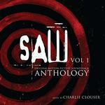 SOUNDTRACK, CHARLIE CLOUSER - SAW ANTHOLOGY VOL. 1