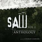 SOUNDTRACK, CHARLIE CLOUSER - SAW ANTHOLOGY VOL. 2