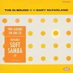GARY MCFARLAND - IN SOUND / SOFT SAMBA