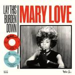 MARY LOVE - LAY THIS BURDEN DOWN