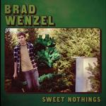 BRAD WENZEL - SWEET NOTHINGS (VINYL)