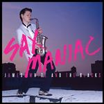 JAMES WHITE & THE BLACKS - SAX MANIAC: REDUX (LIMITED COLOURED VINYL)