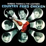 BUBBHA & THE LIGHTMEN THOMAS - COUNTY FRIED CHICKEN