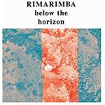 RIMARIMBA - BELOW THE HORIZON