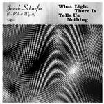 JANEK SCHAEFER - WHAT LIGHT THERE IS TELLS US NOTHING (TRANSPARENT GOLD VINYL)