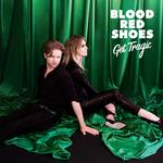 BLOOD RED SHOES - GET TRAGIC (VINYL)