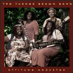 TURNER BROWN BAND - ATTITUDE ADJUSTER
