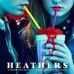 SOUNDTRACK - HEATHERS: ORIGINAL SERIES SOUNDTRACK