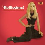 VARIOUS ARTISTS - BELLISSIMA! MORE 1960S SHE-POP FROM ITALY