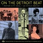 VARIOUS ARTISTS - ON THE DETROIT BEAT: MOTOR CITY SOUL  UK STYLE 1963-67