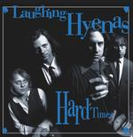 LAUGHING HYENAS - HARD TIMES + CRAWL/COVERS (2LP)