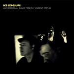 JAC BERROCAL / DAVID FENECH / VINCENT EPPLAY - ICE EXPOSURE