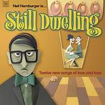 NEIL HAMBURGER - STILL DWELLING (VINYL)