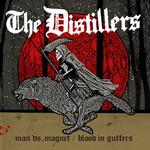THE DISTILLERS - MAN VS MAGNET (VINYL)