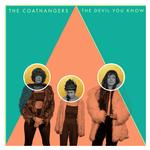 COATHANGERS - DEVIL YOU KNOW