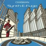 CHASMAN - SYNTH-E-FUGE