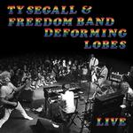 TY & THE FREEDOM SEGALL - DEFORMING LOBES